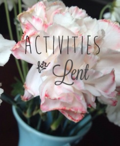 Activities for Lent